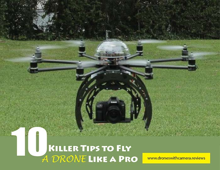 10 Killer Tips to Fly a Drone Like a Pro
