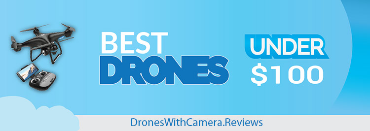 Best Drones Under $100 2019 Cheap Drones With Camera