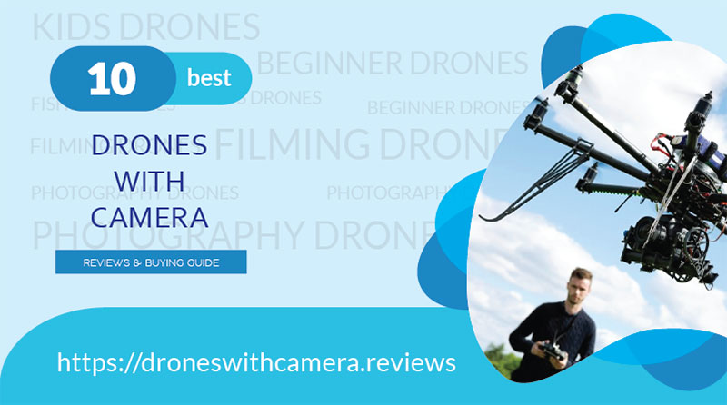 Best drones with camera under $100, $200, $300, $500 & $1000 [2019]. 10 Best drones for kids, photographers, beginners, filmmakers, fishing with reviews, price & guide.