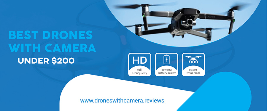 Best Drones With Camera Under $200